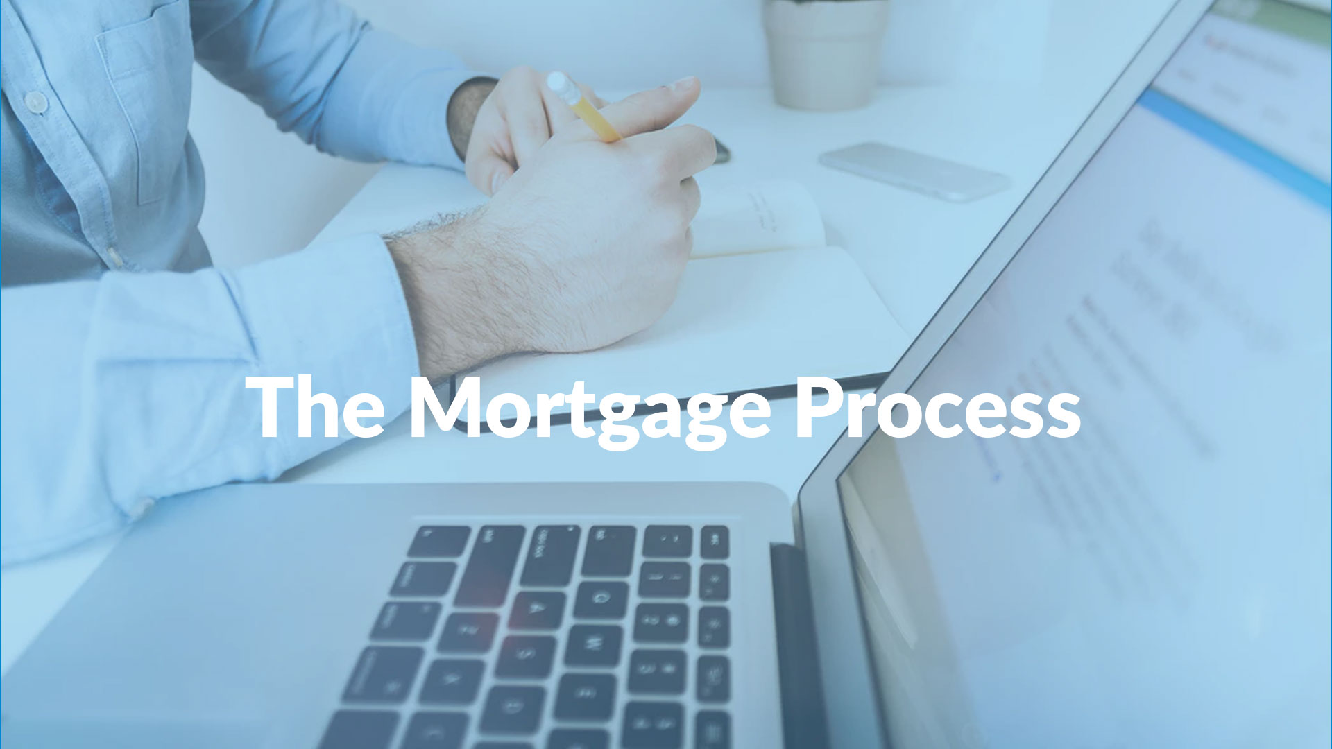 The-Mortgage-Process---1